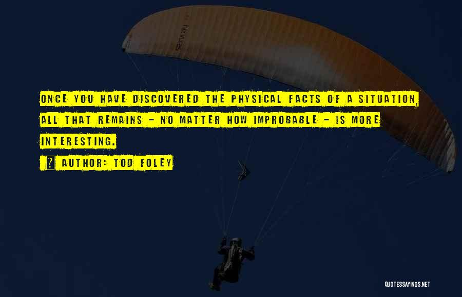 Tod Foley Quotes 847545