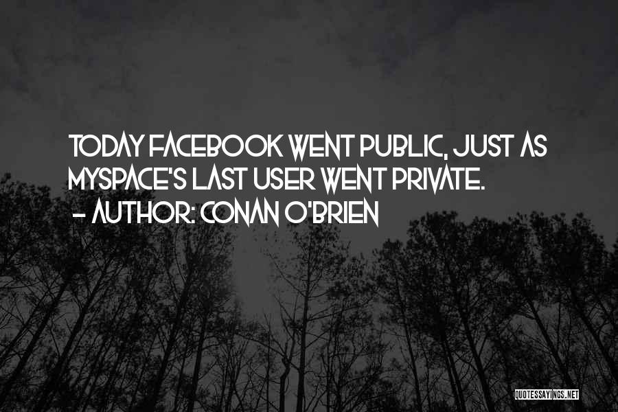 Today Facebook Quotes By Conan O'Brien