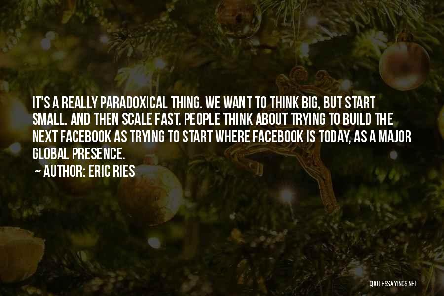 Today Facebook Quotes By Eric Ries