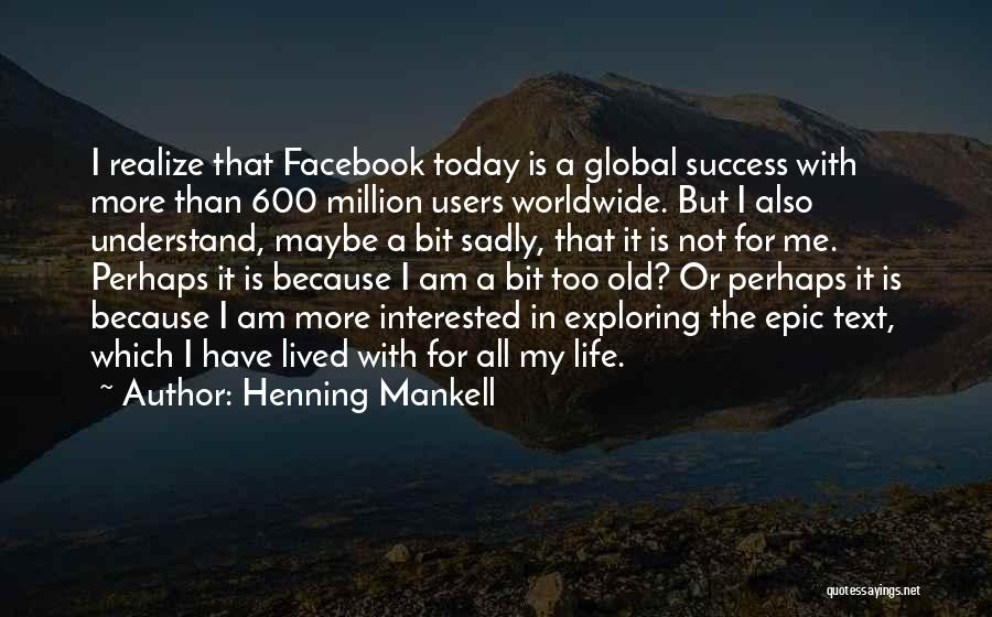 Today Facebook Quotes By Henning Mankell