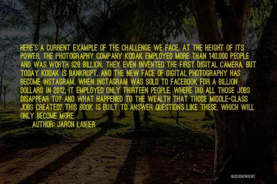 Today Facebook Quotes By Jaron Lanier