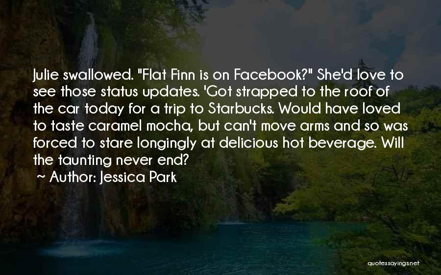 Today Facebook Quotes By Jessica Park
