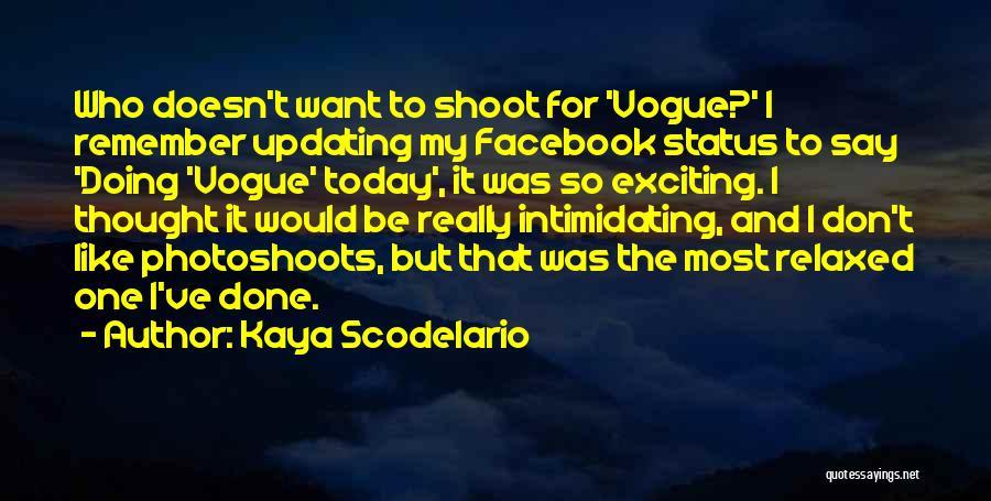 Today Facebook Quotes By Kaya Scodelario