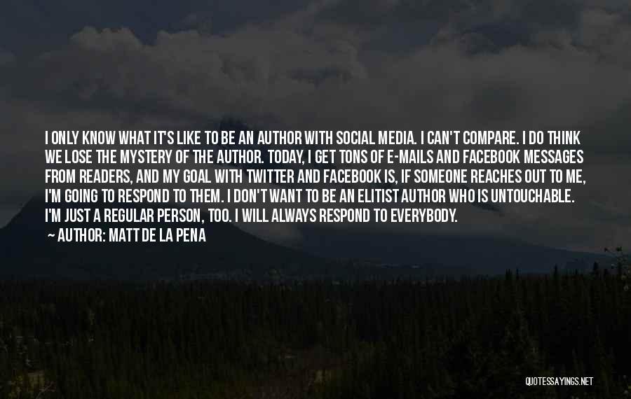 Today Facebook Quotes By Matt De La Pena