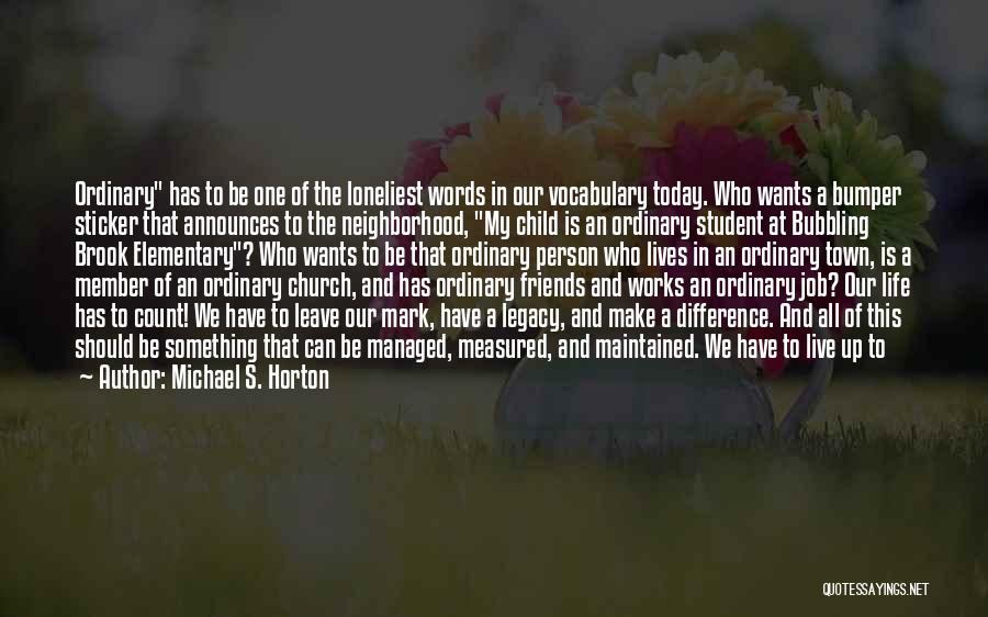 Today Facebook Quotes By Michael S. Horton