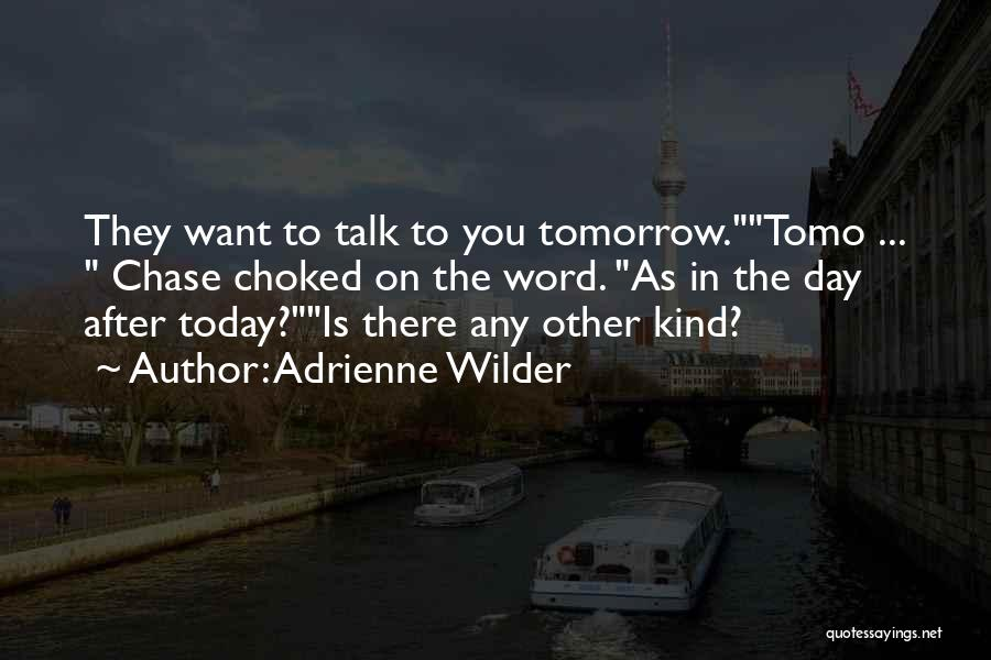 Today Funny Quotes By Adrienne Wilder