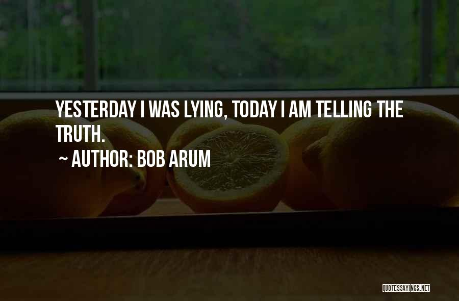 Today Funny Quotes By Bob Arum