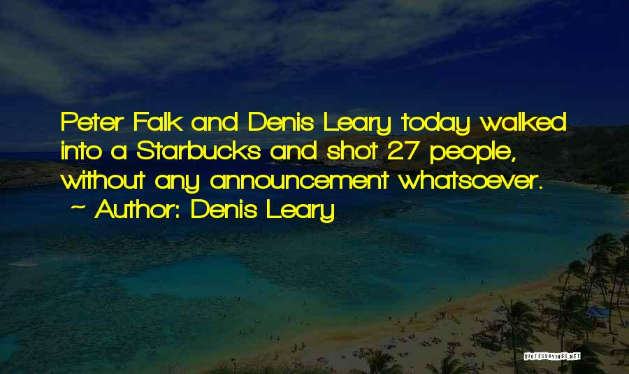 Today Funny Quotes By Denis Leary