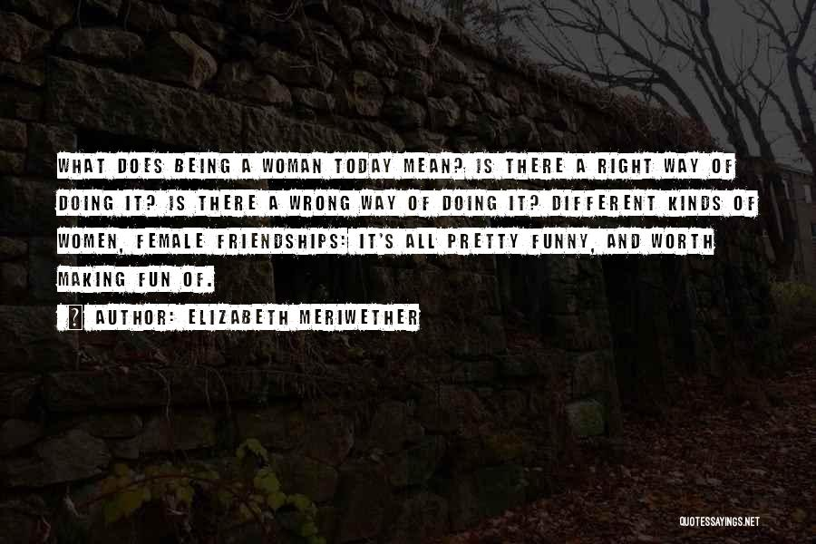 Today Funny Quotes By Elizabeth Meriwether