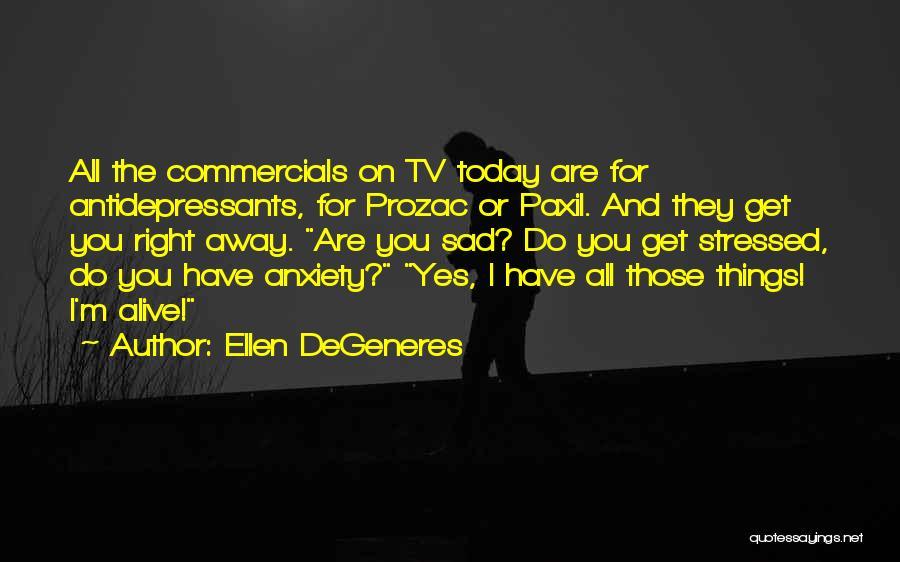 Today Funny Quotes By Ellen DeGeneres