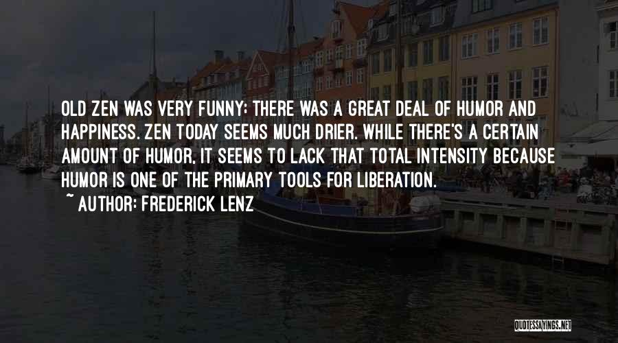 Today Funny Quotes By Frederick Lenz