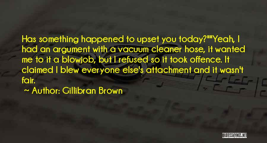 Today Funny Quotes By Gillibran Brown