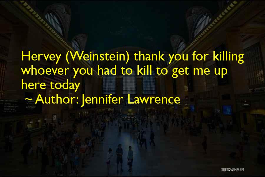 Today Funny Quotes By Jennifer Lawrence