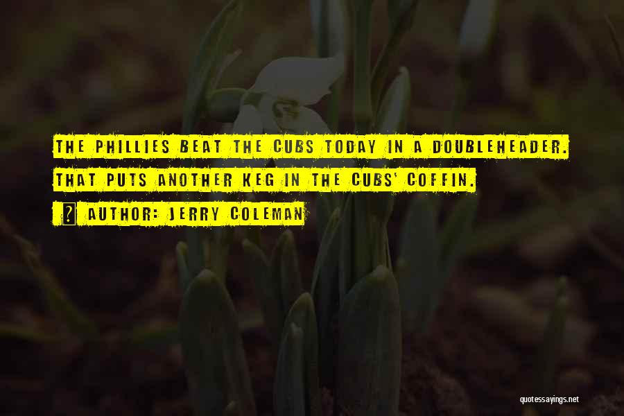Today Funny Quotes By Jerry Coleman