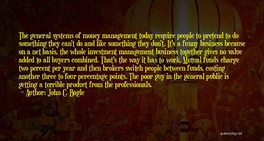 Today Funny Quotes By John C. Bogle