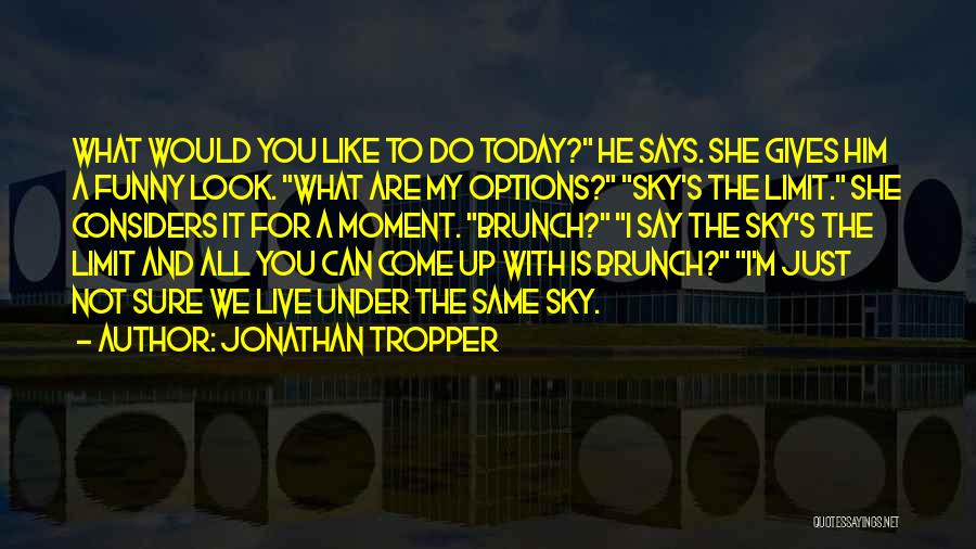 Today Funny Quotes By Jonathan Tropper