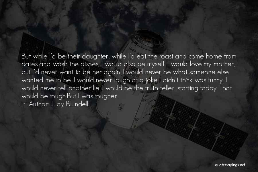 Today Funny Quotes By Judy Blundell