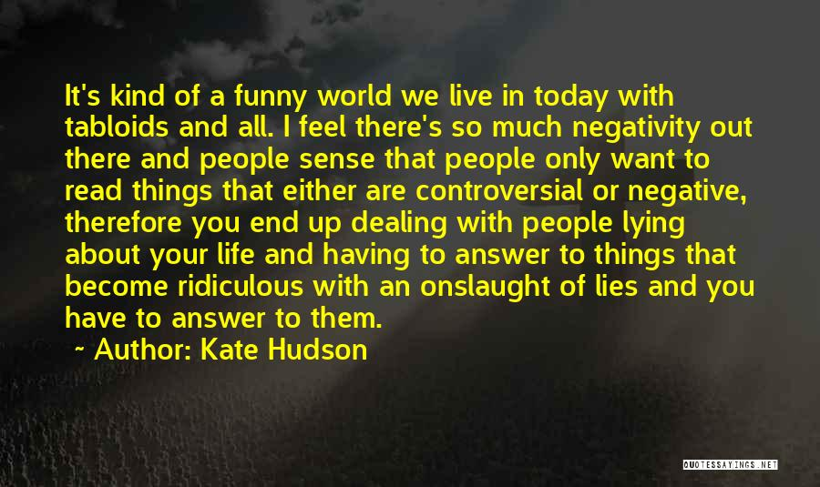 Today Funny Quotes By Kate Hudson