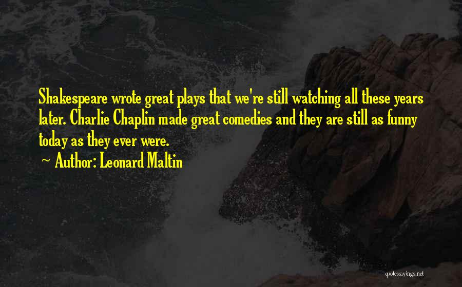 Today Funny Quotes By Leonard Maltin