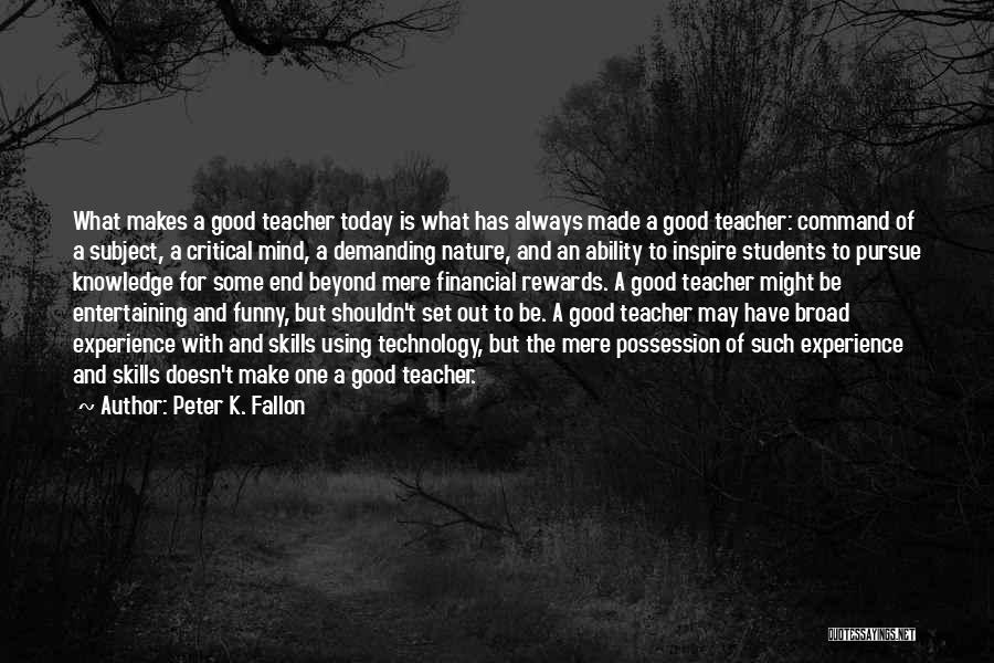 Today Funny Quotes By Peter K. Fallon