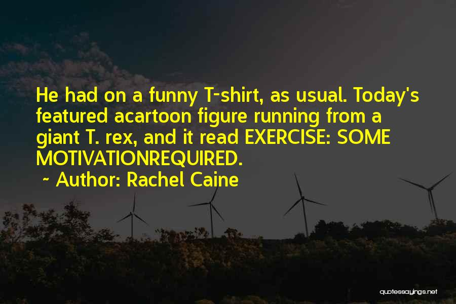Today Funny Quotes By Rachel Caine