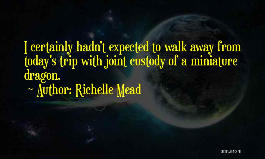 Today Funny Quotes By Richelle Mead