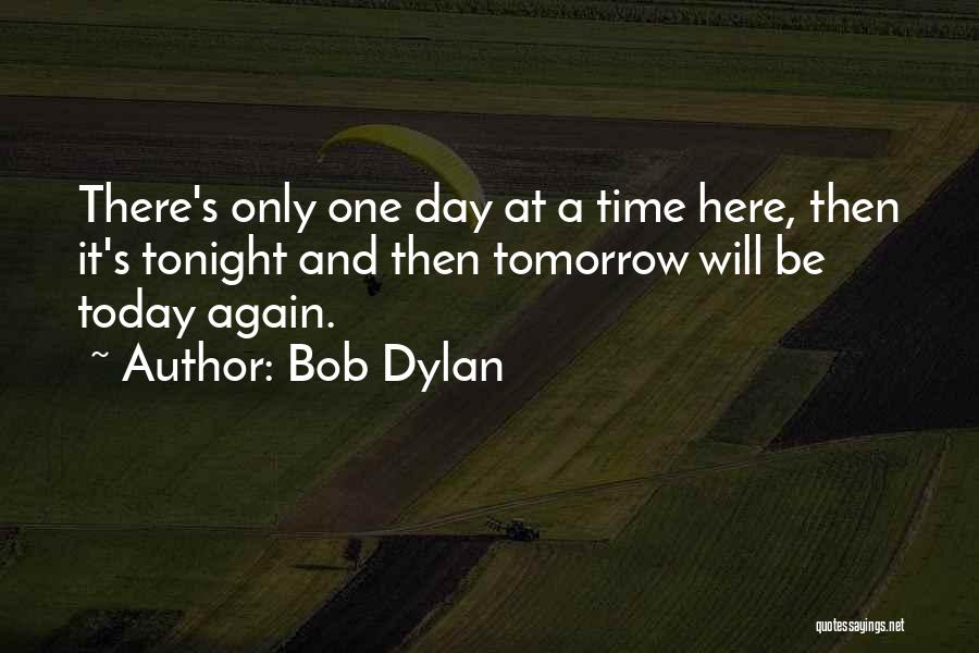 Today Is My Day Off Quotes By Bob Dylan