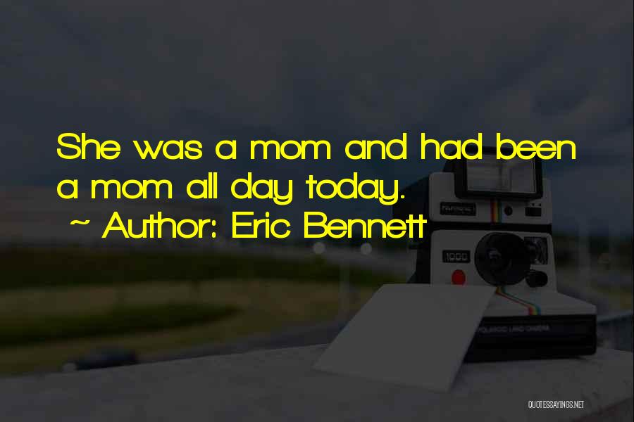 Today Is My Day Off Quotes By Eric Bennett