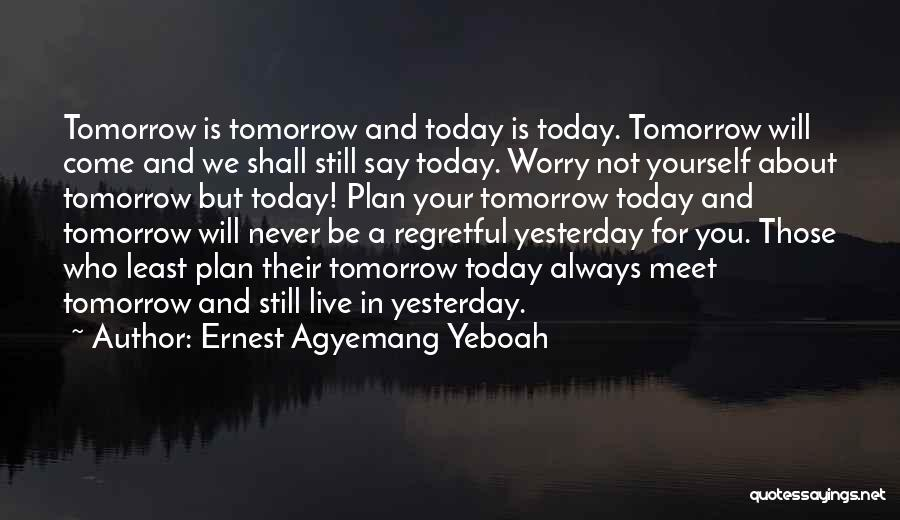 Today Is My Day Off Quotes By Ernest Agyemang Yeboah