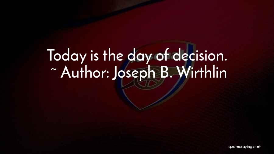 Today Is My Day Off Quotes By Joseph B. Wirthlin