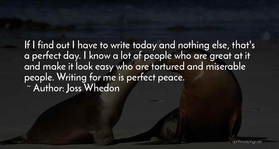 Today Is My Day Off Quotes By Joss Whedon