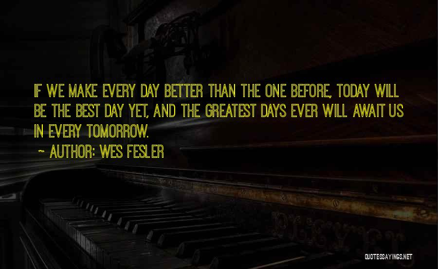 Today Is My Day Off Quotes By Wes Fesler