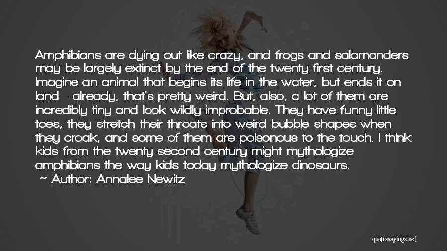 Today My Life Begins Quotes By Annalee Newitz