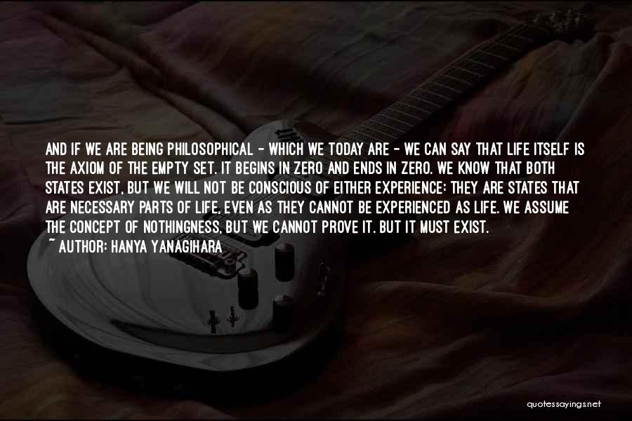 Today My Life Begins Quotes By Hanya Yanagihara