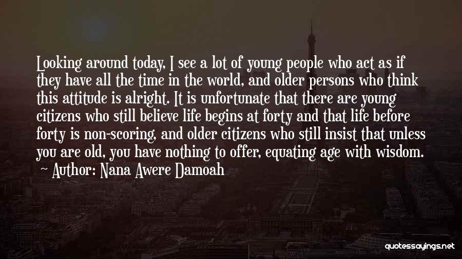 Today My Life Begins Quotes By Nana Awere Damoah