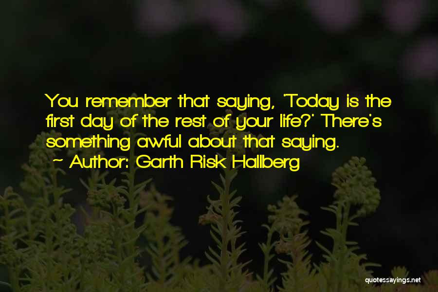 Today Was Awful Quotes By Garth Risk Hallberg