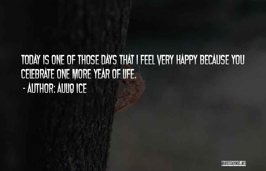 Today's One Of Those Days Quotes By Auliq Ice