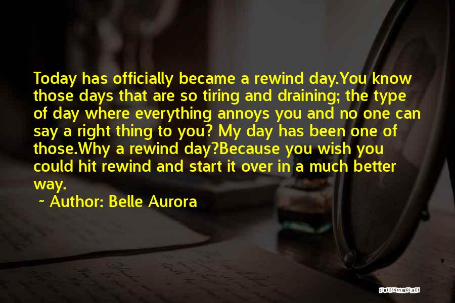 Today's One Of Those Days Quotes By Belle Aurora