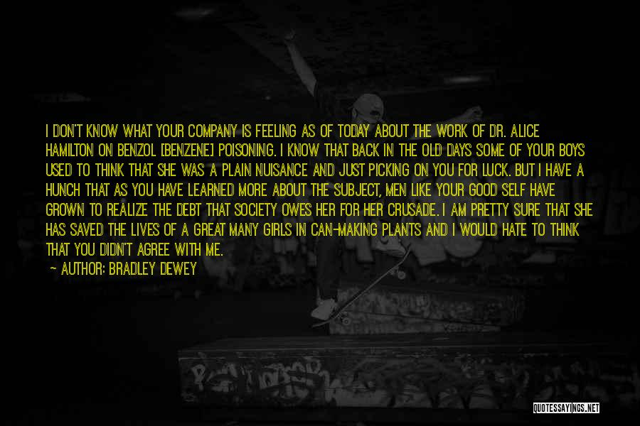 Today's One Of Those Days Quotes By Bradley Dewey