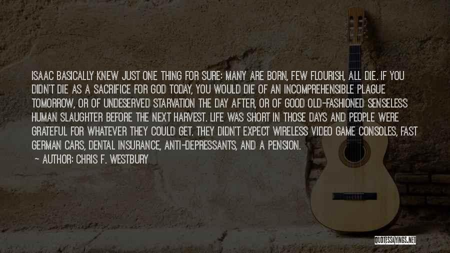 Today's One Of Those Days Quotes By Chris F. Westbury