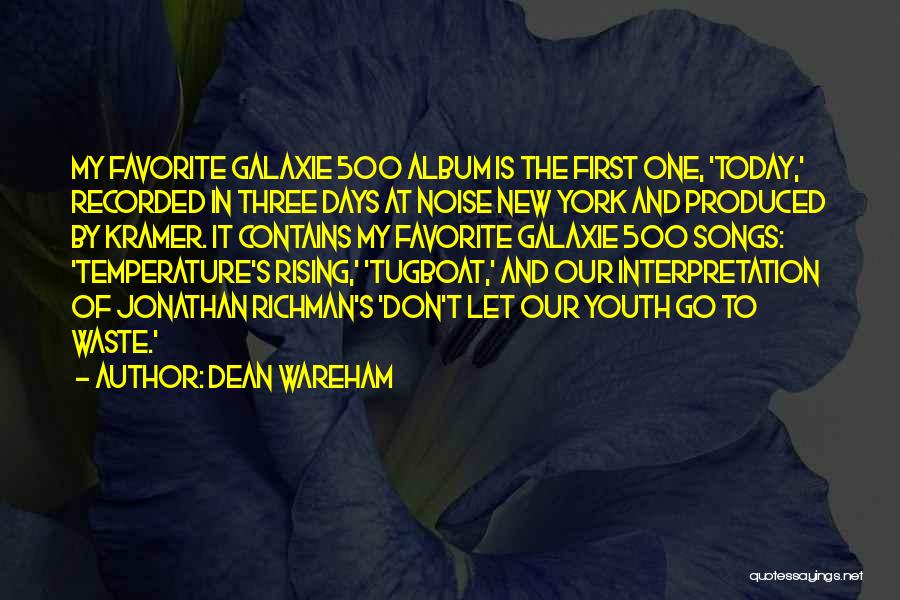 Today's One Of Those Days Quotes By Dean Wareham
