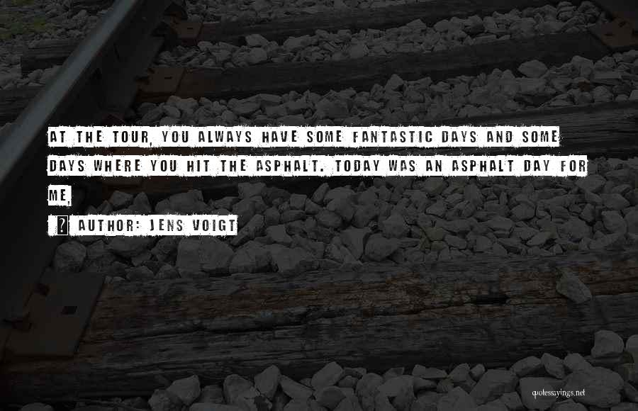 Today's One Of Those Days Quotes By Jens Voigt