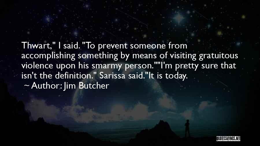 Today's One Of Those Days Quotes By Jim Butcher