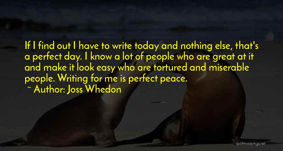 Today's One Of Those Days Quotes By Joss Whedon