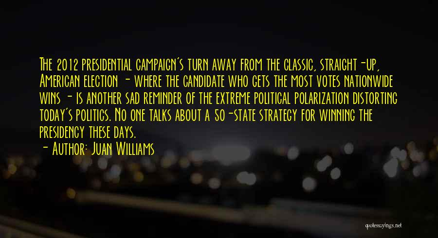 Today's One Of Those Days Quotes By Juan Williams