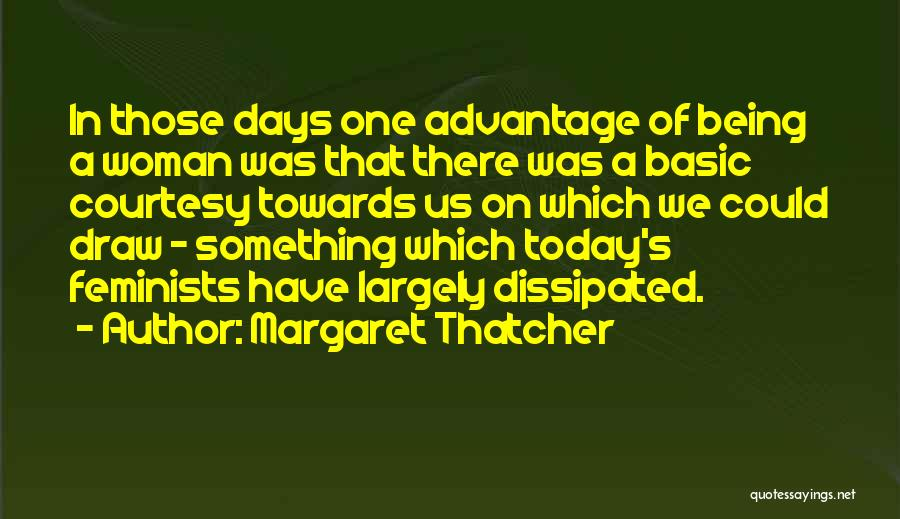 Today's One Of Those Days Quotes By Margaret Thatcher