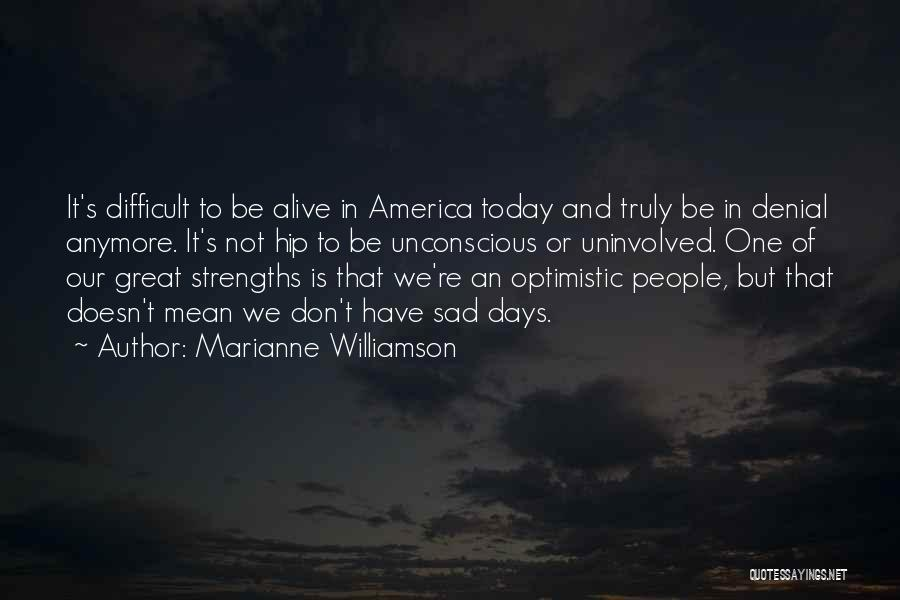 Today's One Of Those Days Quotes By Marianne Williamson