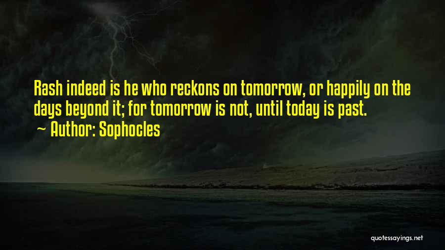 Today's One Of Those Days Quotes By Sophocles