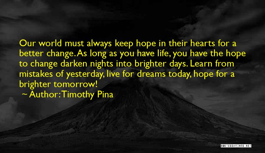 Today's One Of Those Days Quotes By Timothy Pina