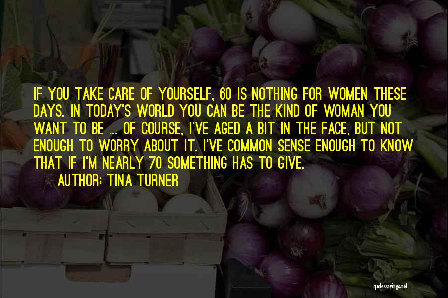 Today's One Of Those Days Quotes By Tina Turner